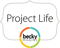 Project Life by Becky Higgins